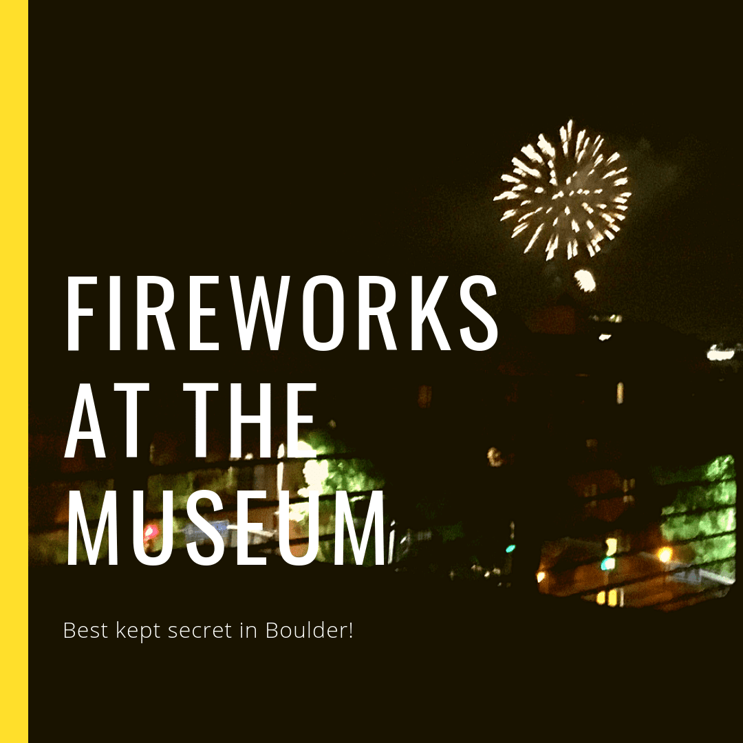 Best View of the Fireworks in Boulder – Museum Of Boulder