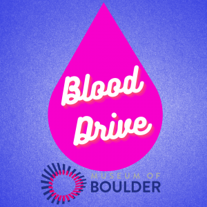 Blood Drive at the Museum of Boulder